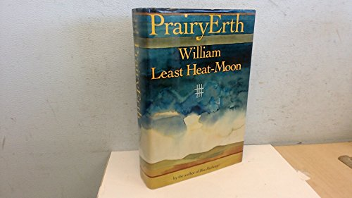 PRAIRYEARTH: Heat-Moon, William Least.