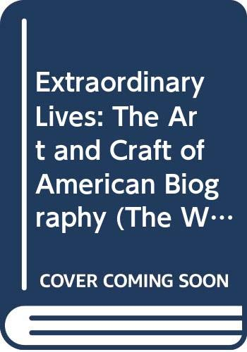9780395486177: Extraordinary Lives: The Art and Craft of American Biography (The Writer's Craft)