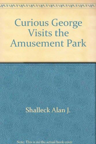 Curious George Visits the Amusement Park: Rey, Margret, Shalleck, Alan J.