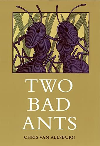 TWO BAD ANTS: Van Allsburg, Chris