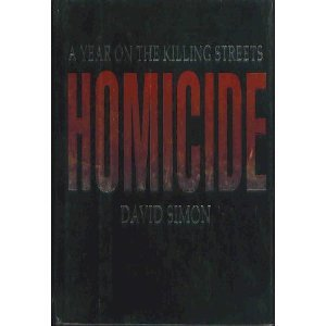 Homicide: a Year on the Killing Streets: Simon, David