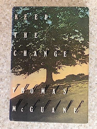 Keep the Change.: McGUANE, Thomas.