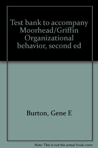 9780395489130: Test bank to accompany Moorhead/Griffin Organizational behavior, second ed