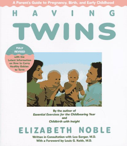 Having Twins: A Parent's Guide to Pregnancy, Birth and Early Childhood