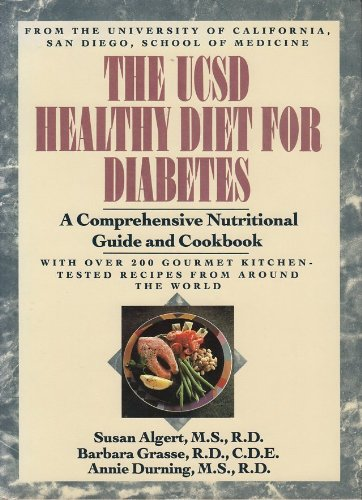 The UCSD healthy diet for diabetes : a comprehensive nutritional guide and cookbook