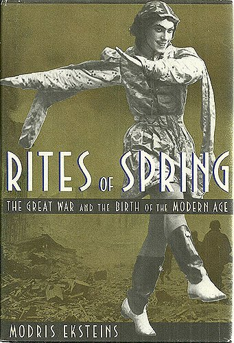 9780395498569: Rites of Spring: The Great War and the Birth of the Modern Age