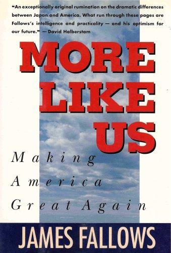More Like Us: Making America Great Again: Fallows, James M.