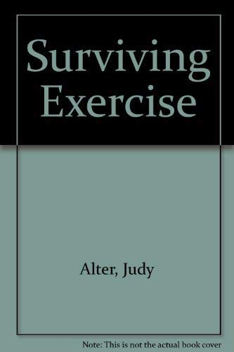 9780395500736: Surviving Exercise: Judy Alter's Safe and Sane Exercise Program