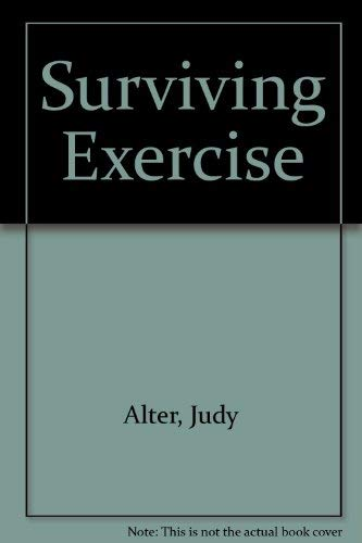 Surviving Exercise: Judy Alter's Safe and Sane: Alter, Judy;Robkin, Rochelle