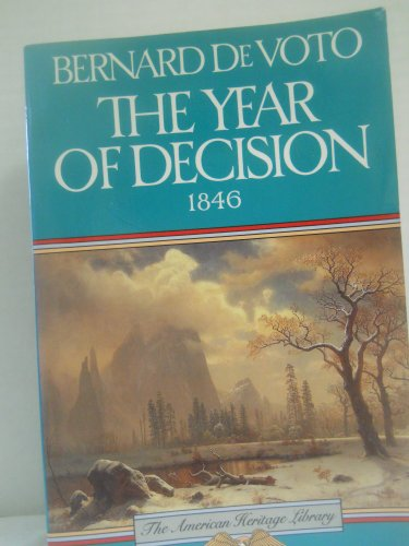 9780395500798: The Year of Decision: 1846 (American Heritage Library)