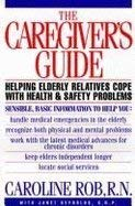 9780395500866: The Caregiver's Guide: Helping Older Friends and Relatives with Health and Safety Concerns