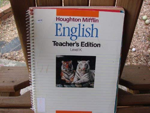 Houghton Mifflin English: Teacher's Edition Level K: Shirley Haley-James; John Warrwn Stewig