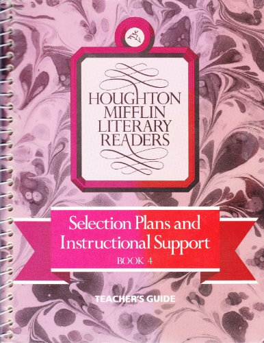 Selection Plans and Instructional Support Teachers Guide Book 4 (Houghton Mifflin Literary Readers)...