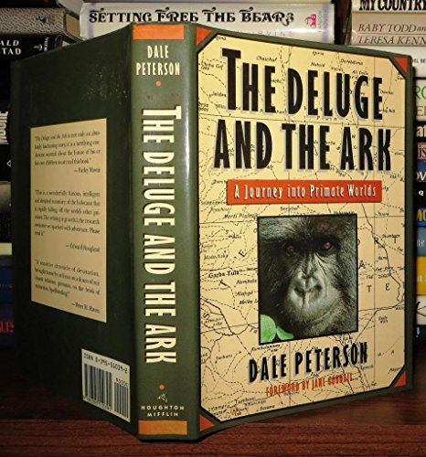 The Deluge and the Ark: A Journey into Primate Worlds (0395510392) by Dale Peterson
