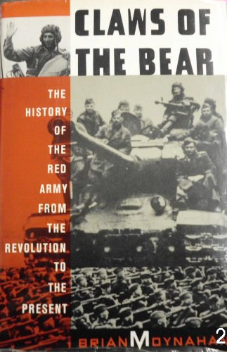 9780395510766: Claws of the Bear: The History of the Red Army from the Revolution to the Present