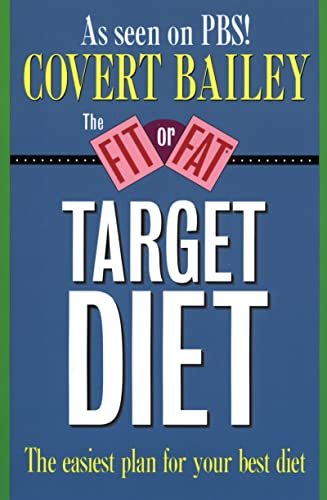 The Fit or Fat Target Diet: The Easiest Plan for Your Best Diet (0395510821) by Bailey, Covert