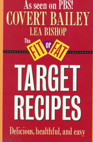 Fit or Fat Target Recipes (0395510848) by Bailey, Covert