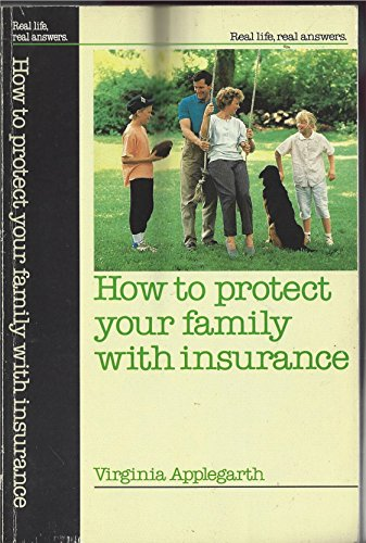 How to Protect Your Family With Insurance (Real Life, Real Answers): Applegarth, Virginia