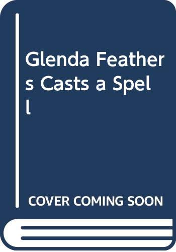 9780395511220: Glenda Feathers Casts a Spell