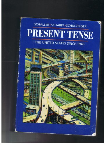 9780395511343: Present Tense: The United States Since 1945