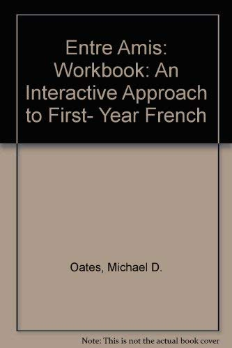 Entre Amis: An Interactive Approach to First-: Oates, Michael D.;