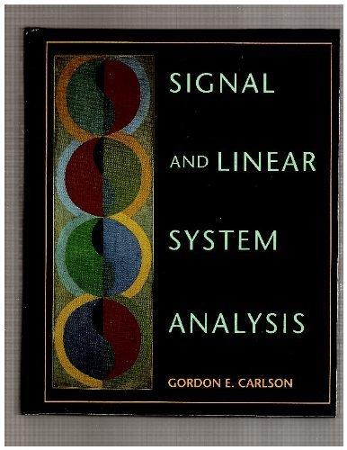 Signal and Linear System Analysis: Gordon E. Carlson
