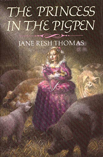 The Princess in the Pigpen: Jane Resh Thomas