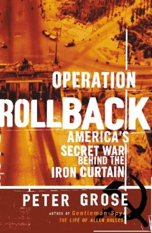 9780395516065: Operation Rollback: America's Secret War Behind the Iron Curtain