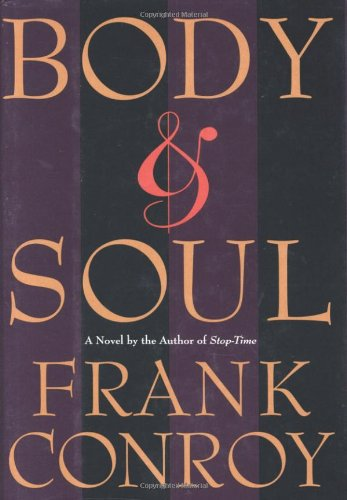 Body & Soul (Inscribed First Edition): Conroy, Frank