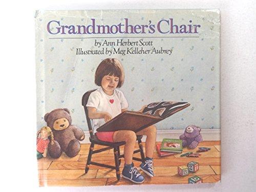 GRANDMOTHERS CHAIR: Scott, Ann Herbert;