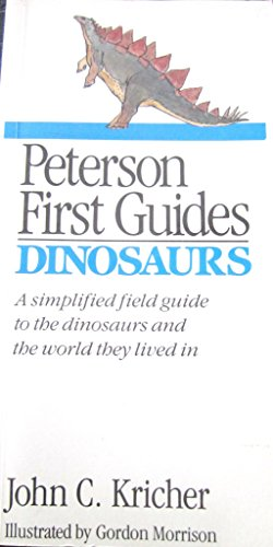 Peterson First Guide(R) to Dinosaurs (Peterson First Guides) (0395524407) by Kricher, John C.; Peterson, Roger Tory