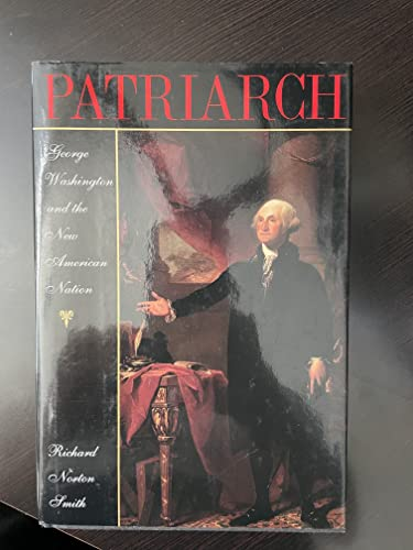 Patriarch: George Washington and the New American Nation
