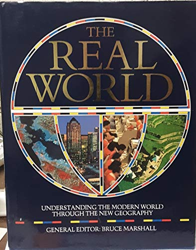9780395524503: The Real World: Understanding the Modern World through the New Geography