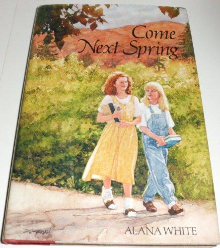 COME NEXT SPRING CL: Alana J White