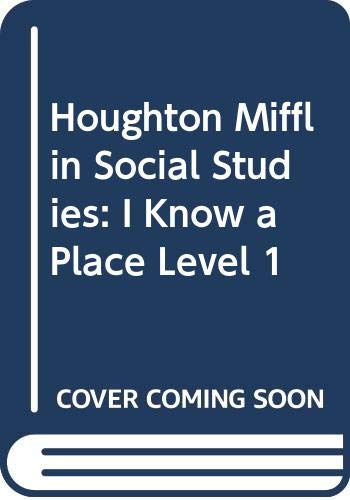 9780395527245: Houghton Mifflin Social Studies: I Know a Place Level 1