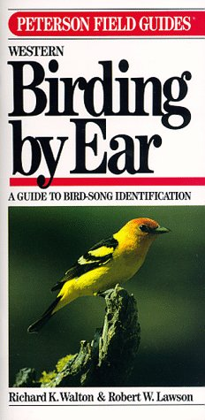 9780395528112: Peterson Field Guide(R) to Western Birding by Ear: A Guide to Bird Song Identification (Peterson Field Guides, No 413 Audio Cassettes and Booklet)