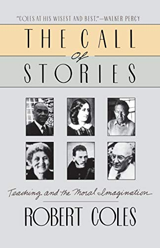 9780395528150: The Call of Stories: Teaching and the Moral Imagination