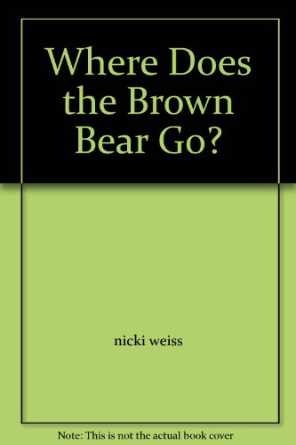 Where Does The Brown Bear Go? Story Big Book (1991 Copyright): Nicki Weiss