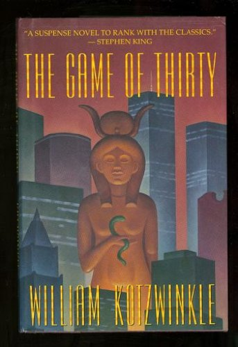 The Game of Thirty: Kotzwinkle, William
