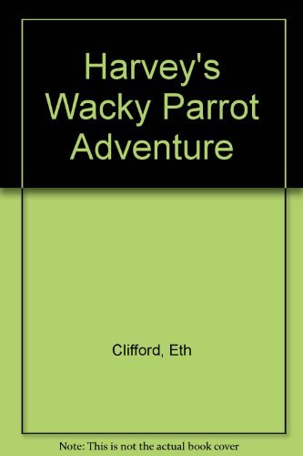 9780395533529: Harvey's Wacky Parrot Adventure