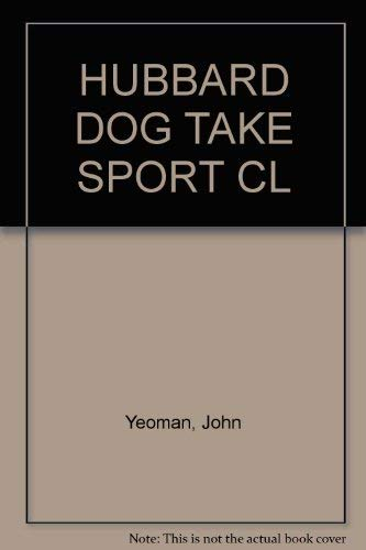 OLD MOTHER HUBBARD'S DOG TAKES UP SPORT: Yeoman, John