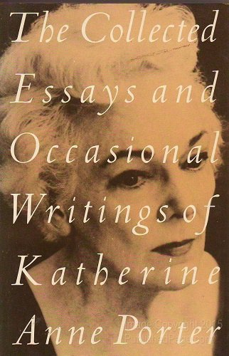9780395533628: The Collected Essays and Occasional Writings of Katherine Anne Porter