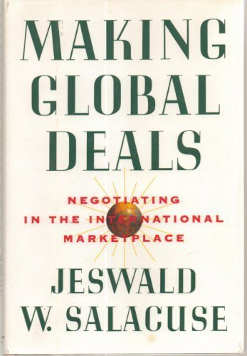 Making global deals: Negotiating in the international marketplace