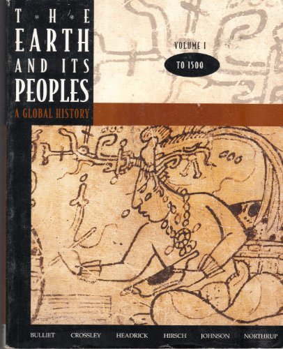 Earth and Its Peoples: A Global History,: Pamela Kyle Crossley;