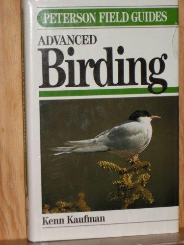 9780395535172: ADVANCED BIRDING - Peterson Field Guide Series