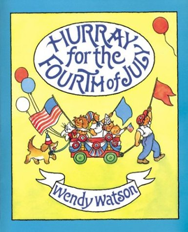 Hurray for the Fourth of July: Watson, Wendy