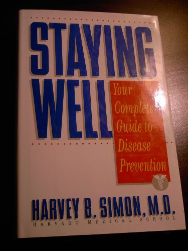 9780395537626: Staying Well: Your Complete Guide to Preventive Medicine