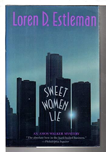 Sweet Women Lie: Estleman, Loren D.