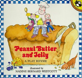 Peanut butter and jelly: A play rhyme (The Literature experience) (0395539293) by Nadine Bernard Westcott
