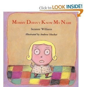 MOM DOESNT KNOW NAME CL: Suzanne Williams; Illustrator-Andrew